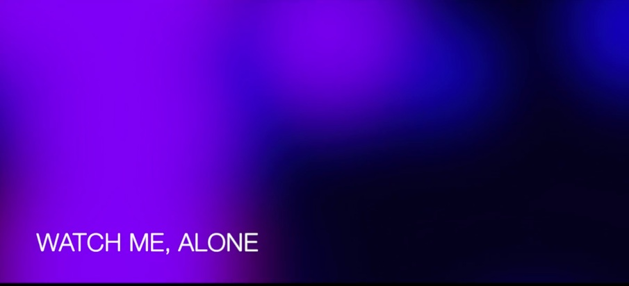 Watch me Alone Snapshot JPEG